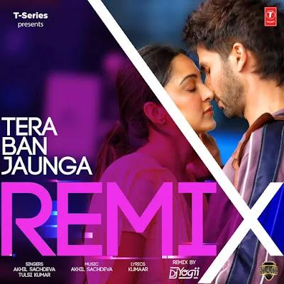 Tera Ban Jaunga (Remix) - DJ Yogii