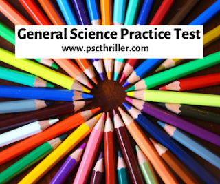 PSC General Science Practice Test 1
