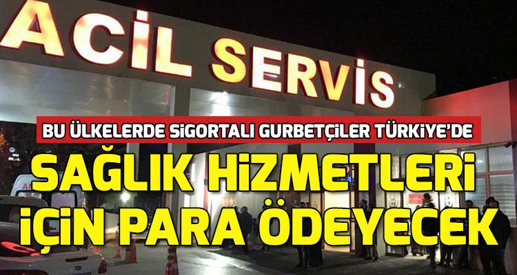Gurbetçilerin Türkiye'deki Sağlık ve Tedavi İşlemleri Nasıl Yapılıyor?
