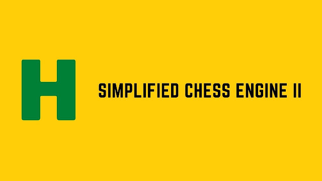 HackerRank Simplified Chess Engine II problem solution
