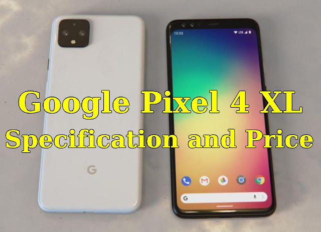 Google Pixel 4 XL Specifications and Price