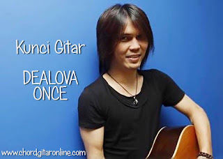 Kunci Gitar Dealova Once Chord Lirik Lagu