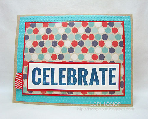 Celebrate-designed by Lori Tecler-Inking Aloud-stamps from My Favorite Things