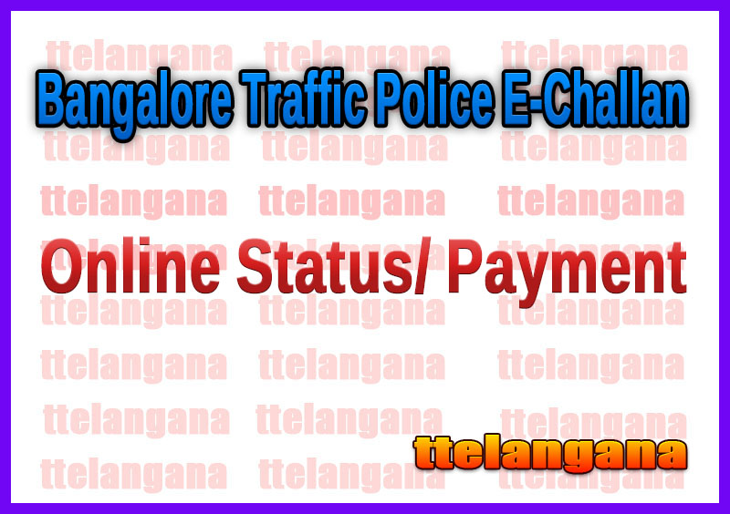 Bangalore Traffic Police E-Challan Check Online Status / Pay E Challan Online Payment
