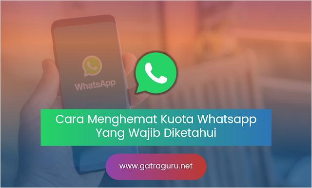 Cara Menghemat Kuota Whatsapp Yang Wajib Diketahui
