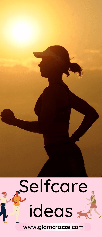 Self care ideas comes with jogging