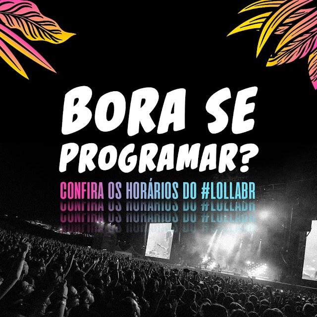 Lollapalooza Brasil 2020 divulga a lista completa com os horários dos shows
