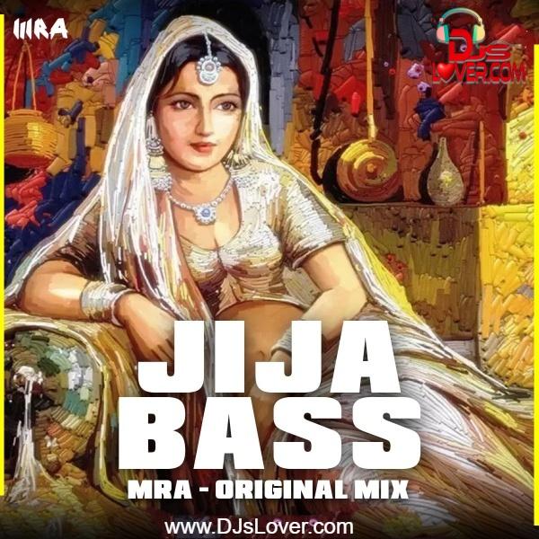 MRA Jija Bass Original Mix Punjabi song