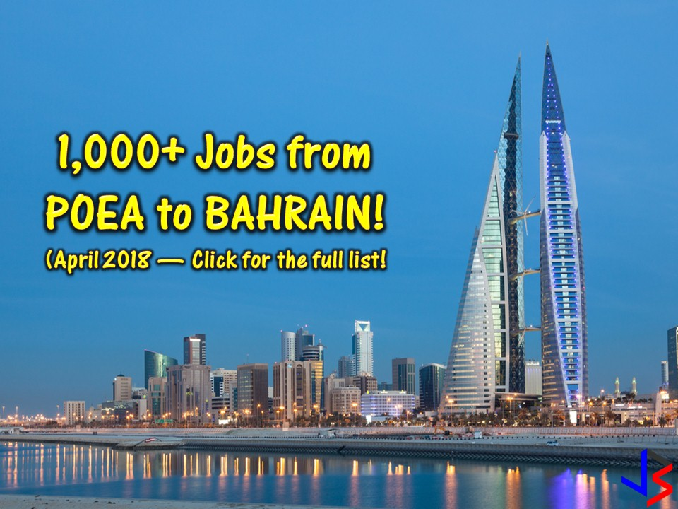 Looking for jobs abroad? Or an Overseas Filipino Workers (OFW) who wants to change career in another country? Bahrain is waiting for you! The country is hiring Filipino workers to fill in the demand in their local employment. More than 1,000 jobs are waiting for Filipinos including for Filipino maids of household service workers.   Please be reminded that jbsolis.com is not a recruitment agency, all information in this article is taken from POEA job posting sites and being sort out for much easier use.   The contact information of recruitment agencies is also listed. Just click your desired jobs to view the recruiter's info where you can ask a further question and send your application. Any transaction entered with the following recruitment agencies is at applicants risk and account.