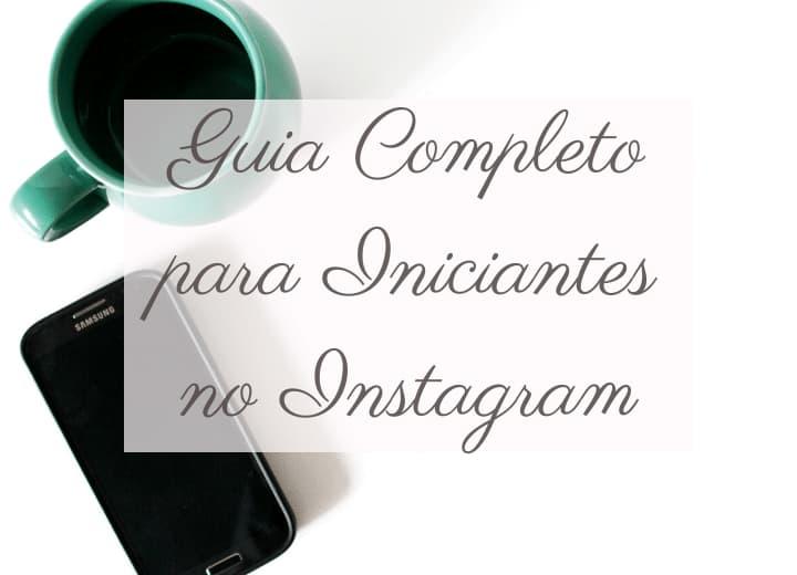 guia completo  para iniciantes no instagram