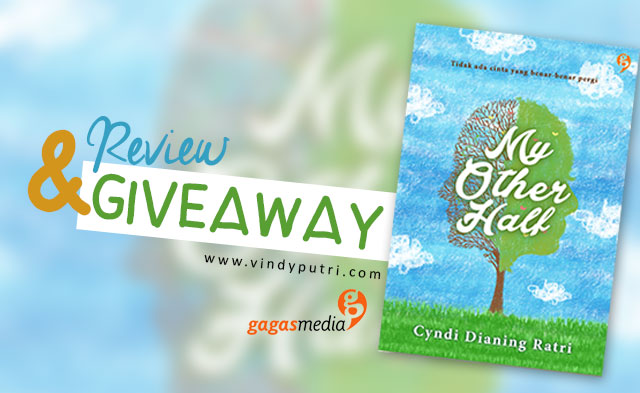 Review & Giveaway Novel My Other Half