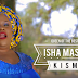 New Video: Isha Mashauzi & Mashauzi Classic - Kismet (Official Music Video) || Download MP4