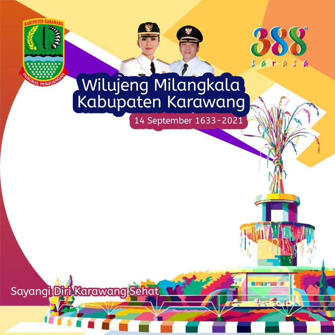 Desain Template Bingkai Twibbon HUT Kabupaten Karawang ke-388, Wilujeng Milangkala Kabupaten Karawang 2021