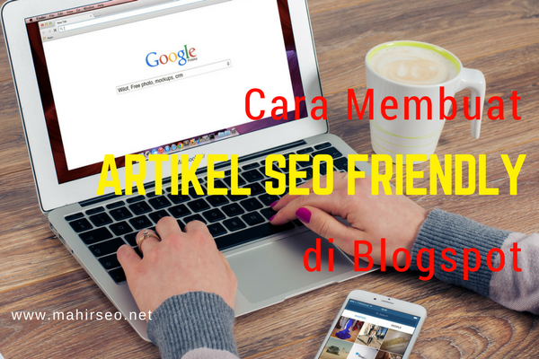 Cara membuat artikel seo friendly di Blogspot