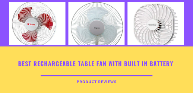 Best Rechargeable table fan with built in battery - Best charging table fan with price