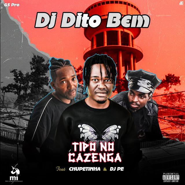 Dj Dito Bem - Tipo No Cazenga ft Chupetinha & Dj Pé (Afro House)