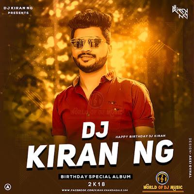 Dj Kiran Ng Birthday Special Album 2K18