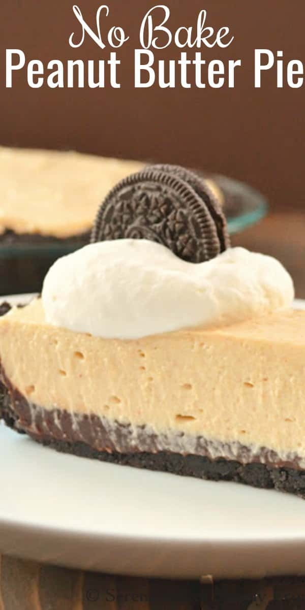 No Bake Peanut Butter Pie recipe with a layer of chocolate fudge and Oreo cookie crust. A delicious family favorite. A great pie for Thanksgiving and Christmas or for potlucks from Serena Bakes Simply From Scratch.