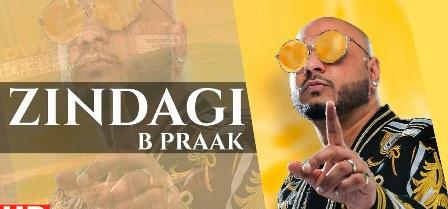 Zindagi Song Lyrics - B Praak