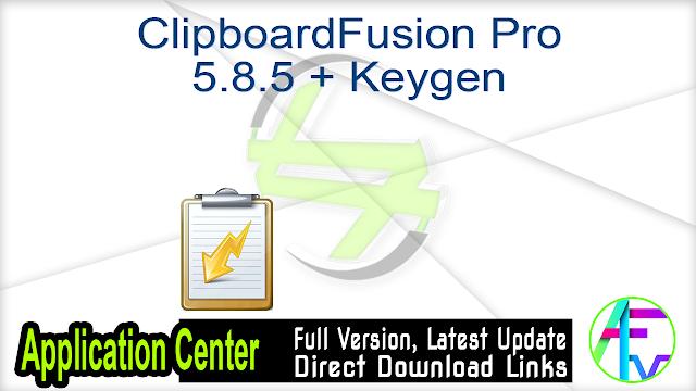 ClipboardFusion Pro 5.8.5 + Keygen