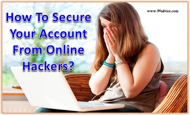 How To Secure Your Account From Online Hackers?