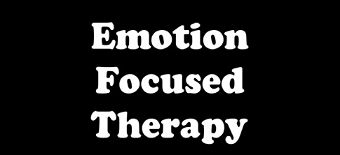 Emotion Focuse Therapy