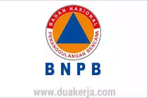 Lowongan Kerja Non CPNS Badan Nasional Penanggulangan Bencana Tahun 2019