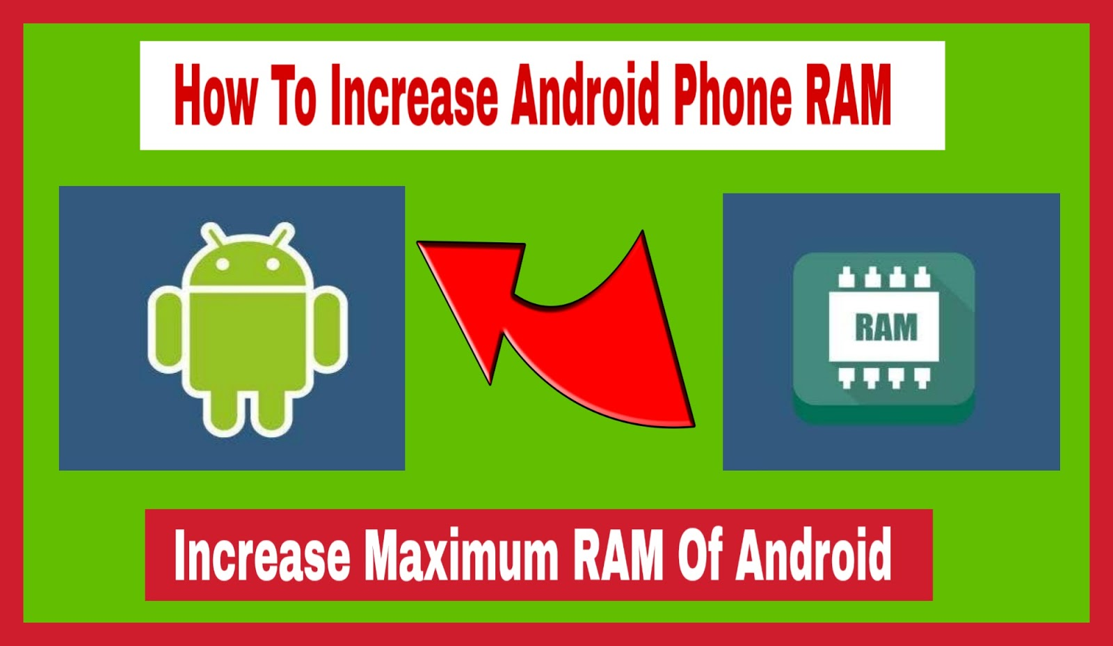 How To Increase Android Phone RAM