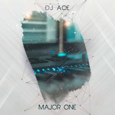 Dj Ace - Major One [Download Mp3]