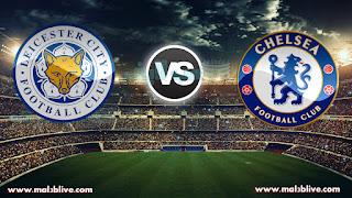 مشاهدة مباراة تشيلسي وليستر سيتي Chelsea Vs Leicester-city بث مباشر بتاريخ 13-01-2018 الدوري الانجليزي