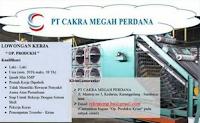 Bursa Kerja Surabaya di PT. Cakra Megah Perdana Agustus 2020