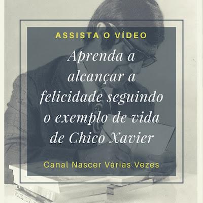 Vídeo Espírita: Aprenda a alcançar a felicidade seguindo o exemplo de vida de Chico Xavier