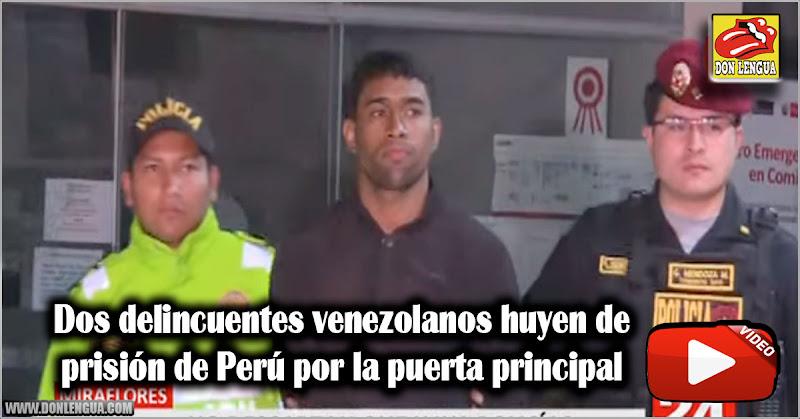 Dos delincuentes venezolanos huyen de prisión de Perú por la puerta principal