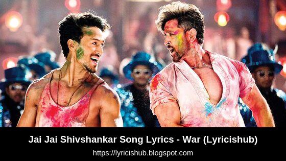 Jai Jai Shivshankar Song Lyrics - War  Hrithik Roshan  Tiger Shroff  Vishal & Shekhar ft, Vishal, Benny(Lyricishub)