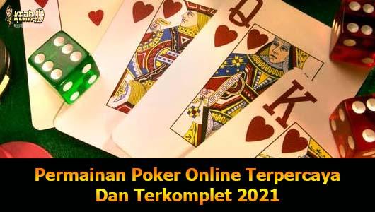 Permainan Poker Online Terpercaya Dan Terkomplet 2021