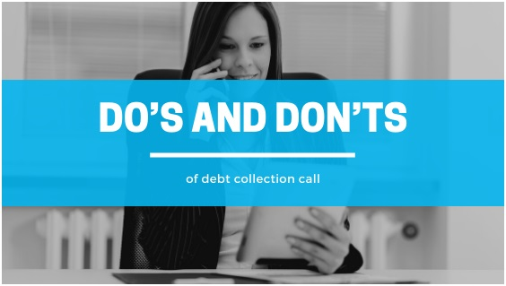 Do's And Don'ts Of Debt Collection Calls