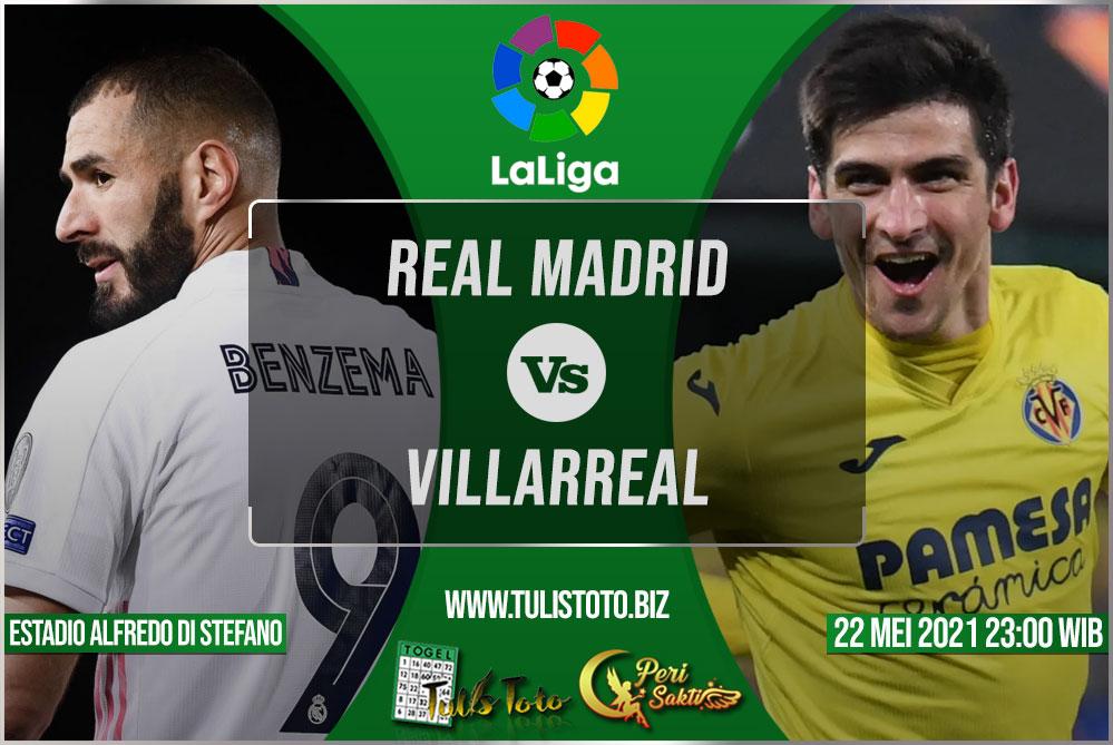 Prediksi Real Madrid vs Villarreal 22 Mei 2021