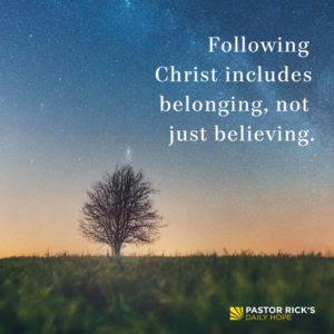 Don't Just Believe. Belong! by Rick Warren