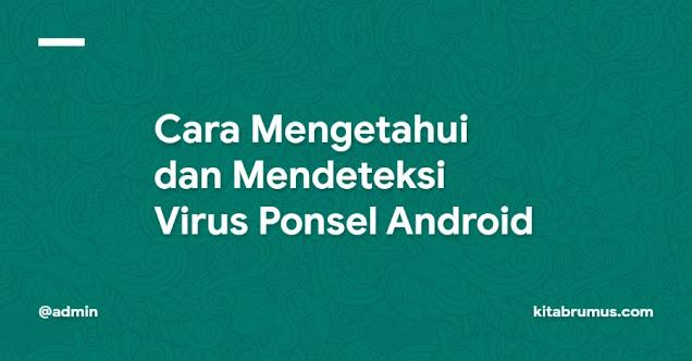 Cara Mengetahui dan Mendeteksi Virus Ponsel Android