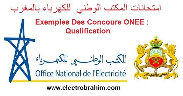 نمادج لإمتحانات المكتب الوطني للكهرباء والماء الصالح للشرب Exemples Des Concours ONEE : Qualification
