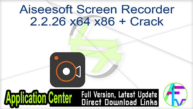 Aiseesoft Screen Recorder 2.2.26 x64 x86 + Crack
