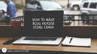 how to make blog header, blog header, canva, design, blogging tips, tips