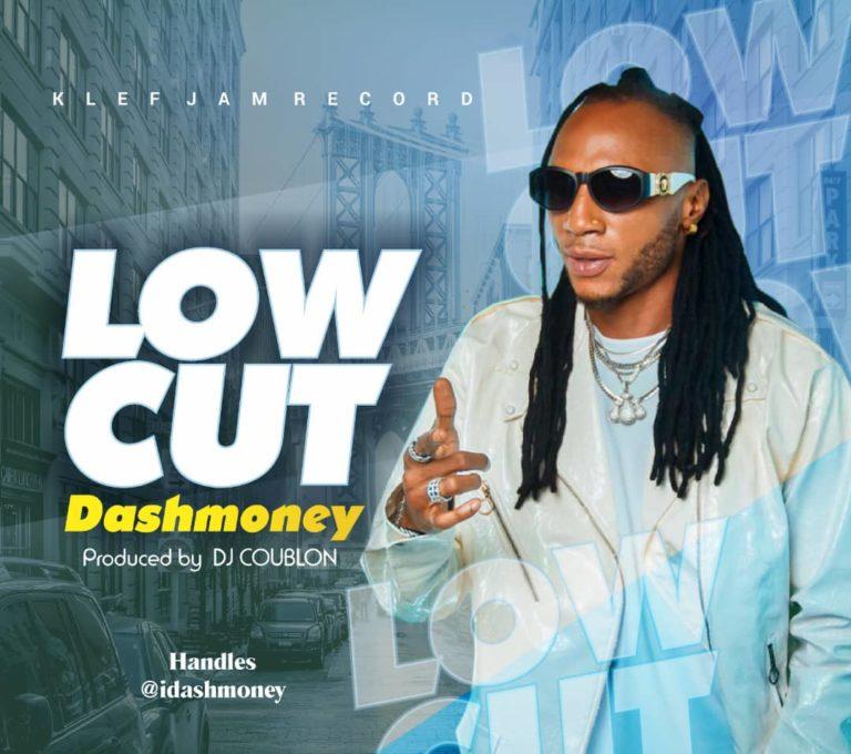 """Dashmoney – """"Low Cut"""" Prod By DJ Coublon """" @idashmoney """" #Arewapublisize"""