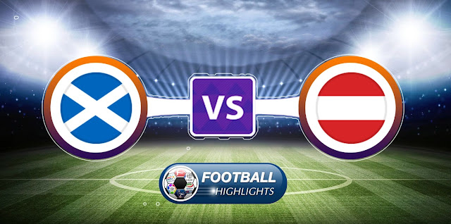 Scotland vs Austria – Highlights