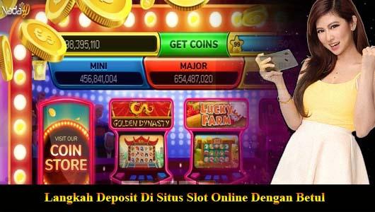 Langkah Deposit Di Situs Slot Online Dengan Betul