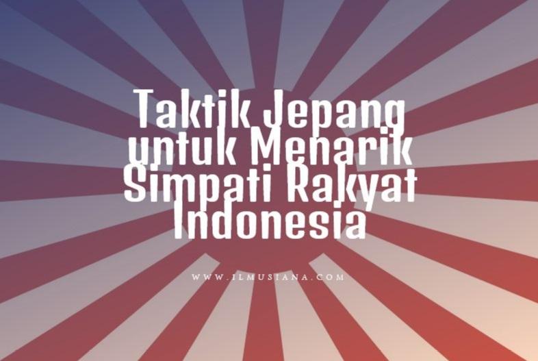 Taktik Jepang untuk Menarik Simpati Rakyat Indonesia