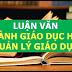 Luận án, Luận văn ngành Giáo dục học - Quản lý giáo dục - Khoa học giáo dục (phần 3)