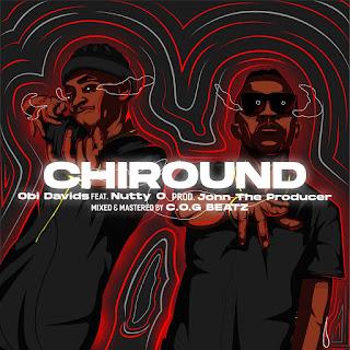 Obi Davids - Chiround (Feat. Nutty O)