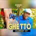 Audio | Baddest 47 – GHETTO | Download Mp3