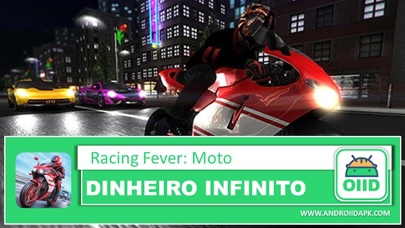 Racing Fever: Moto – APK MOD HACK – Dinheiro Infinito